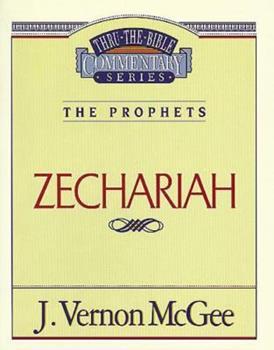 Zechariah - Book #32 of the Thru the Bible