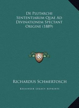 Hardcover De Plutarchi Sententiarum Quae Ad Divinationem Spectant Origine Book