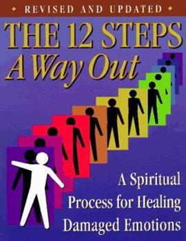 The 12 Steps : A Way Out : A Spiritual Process for Healing 0941405117 Book Cover