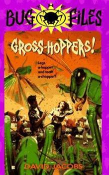 Mass Market Paperback Gross-Hoppers! (Bug Files #6) Book