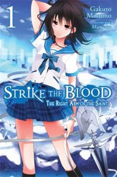 Strike the Blood, Vol. 1: The Right Arm of the Saint - Book #1 of the Strike the Blood