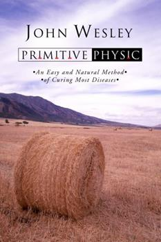 Paperback Primitive Physic: An Easy and Natural Method of Curing Most Diseases Book