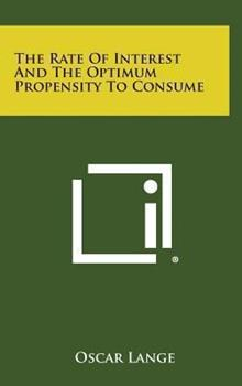 Hardcover The Rate of Interest and the Optimum Propensity to Consume Book