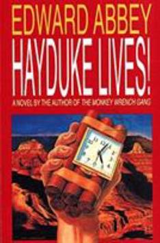 Hayduke Lives! (Monkey Wrench Gang, #2) - Book #2 of the Monkey Wrench Gang