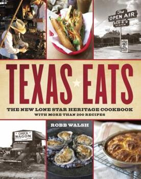 Texas Eats: The New Lone Star Heritage Cookbook, with More Than 200 Recipes 076792150X Book Cover