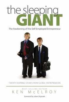 The Sleeping Giant: The Awakening of the Self-Employed Entrepreneur. Twenty Inspiring Stories from Global Entrepreneurs. 0982910800 Book Cover