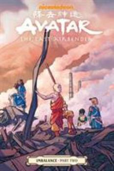 Avatar: The Last Airbender: Imbalance, Part Two - Book #6.2 of the Avatar: The Last Airbender Comics
