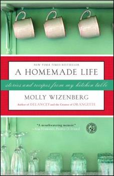A Homemade Life: Stories and Recipes from My Kitchen Table 1416551050 Book Cover