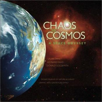 Chaos to Cosmos: A Space Odyssey 1558687009 Book Cover