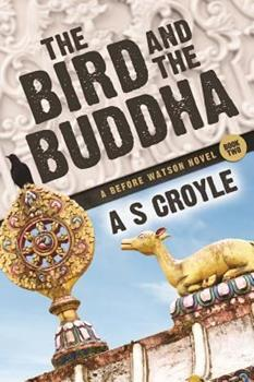 The Bird and the Buddha - Book #2 of the Before Watson