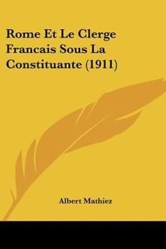 Paperback Rome et le Clerge Francais Sous la Constituante Book
