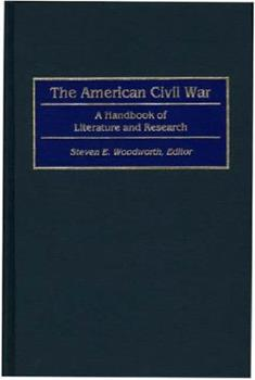 The American Civil War: A Handbook of Literature and Research 0313290199 Book Cover