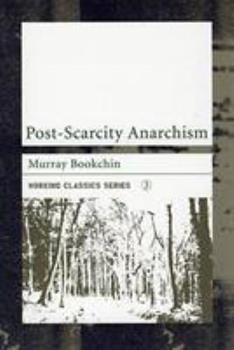 Post-Scarcity Anarchism (Working Classics) 1904859062 Book Cover