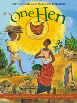 One Hen: How One Small Loan Made a Big Difference - Book  of the CitizenKid