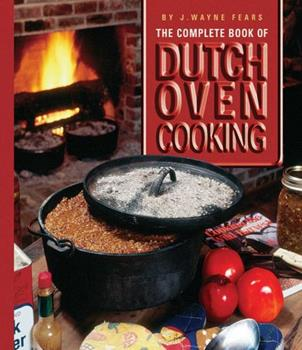 The Complete Book of Dutch Oven Cooking