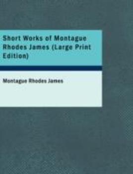 Paperback Short Works of Montague Rhodes James [Large Print] Book