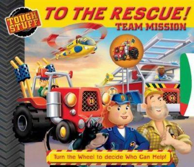Board book To the Rescue! Team Mission (Tough Stuff) Book