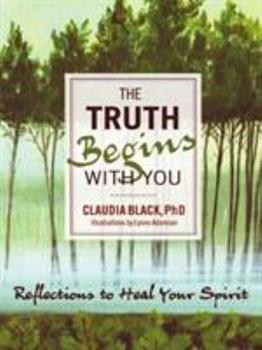 The Truth Begins with You: Reflections to Heal Your Spirit 1936290618 Book Cover
