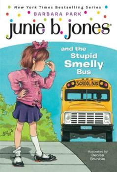 Junie B. Jones and the Stupid Smelly Bus 0679926429 Book Cover