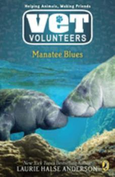 Manatee Blues - Book #4 of the Vet Volunteers