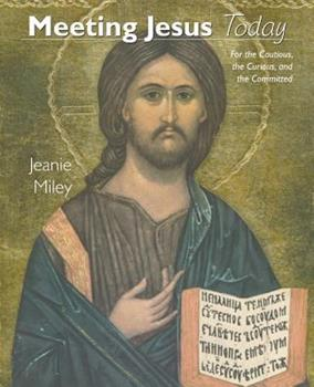 Paperback Meeting Jesus Today : For the Cautious, the Curious, and the Committed Book
