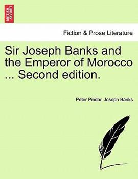 Paperback Sir Joseph Banks and the Emperor of Morocco Book