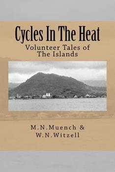 Paperback Cycles in the Heat: Volunteer Tales of the Islands Book