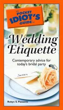 The Pocket Idiot's Guide to Wedding Etiquette (Pocket Idiot's Guides) - Book  of the Pocket Idiot's Guide