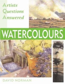 Artists' Questions Answered: Watercolours 0713669268 Book Cover