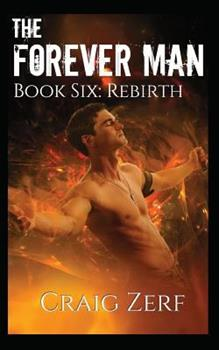 Rebirth - Book #6 of the Forever Man