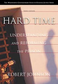Hard Time: Understanding and Reforming the Prison (Contemporary Issues in Crime and Justice Series.) 0534507174 Book Cover