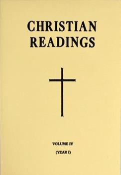 Christian Readings (Vol. IV/Year I) (Easter to 17th Sunday, Year I) - Catholic Book Publishing Co