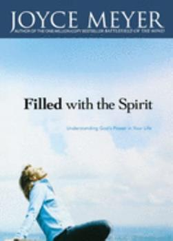 Filled With The Spirit, Understanding Gods Power in your life