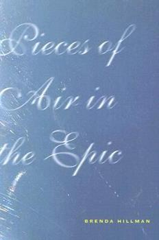 Pieces of Air in the Epic (Wesleyan Poetry) 0819567876 Book Cover