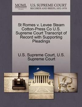 Paperback St Romes V. Levee Steam Cotton-Press Co U. S. Supreme Court Transcript of Record with Supporting Pleadings Book