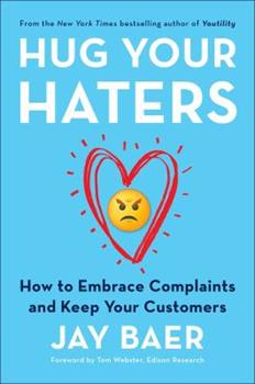 Hardcover Hug Your Haters: How to Embrace Complaints and Keep Your Customers Book