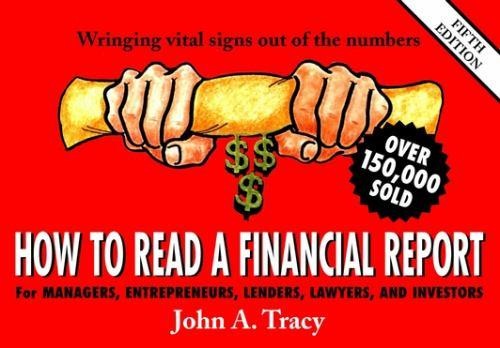 Paperback How to Read a Financial Report : Wringing Vital Signs Out of the Numbers Book