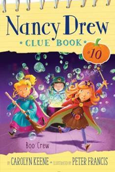 Boo Crew - Book #10 of the Nancy Drew Clue Book