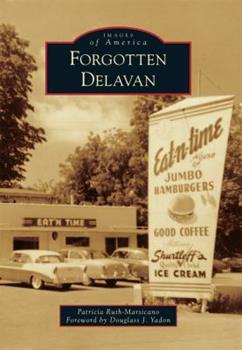 Forgotten Delavan - Book  of the Images of America: Wisconsin