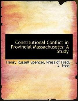 Paperback Constitutional Conflict in Provincial Massachusetts : A Study Book