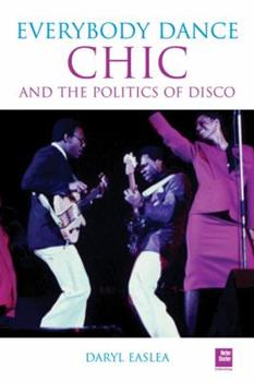 Paperback Chic: Everybody Dance: The Politics of Disco Book