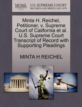 Paperback Minta H. Reichel, Petitioner, V. Supreme Court of California et Al. U. S. Supreme Court Transcript of Record with Supporting Pleadings Book