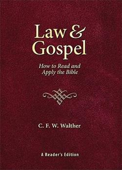 Law & Gospel: How to Read and Apply the Bible: A Reader's Edition - Book  of the Walther's Works
