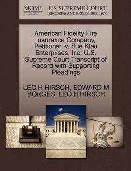 Paperback American Fidelity Fire Insurance Company, Petitioner, V. Sue Klau Enterprises, Inc. U.S. Supreme Court Transcript of Record with Supporting Pleadings Book