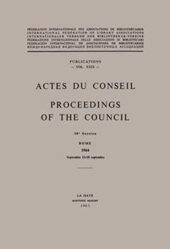 Paperback Actes Du Conseil Proceedings of the Council: 30e Session. Rome. 1964. September 13-18 Septembre Book