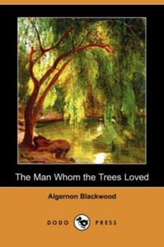 The Man Whom the Trees Loved 1406520764 Book Cover