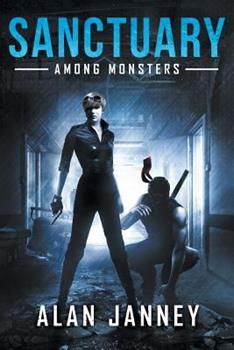Sanctuary: Among Monsters - Book #3 of the Outlaw