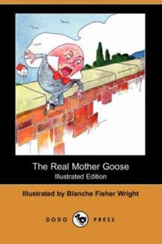 Paperback The Real Mother Goose (Illustrated Edition) (Dodo Press) Book