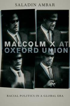 Hardcover Malcolm X at Oxford Union: Racial Politics in a Global Era Book