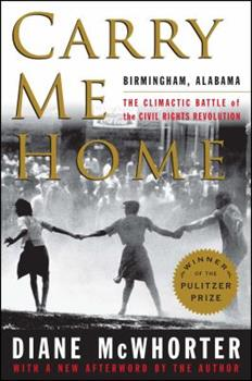 Carry Me Home: Birmingham, Alabama: The Climactic Battle of the Civil Rights Revolution 0743217721 Book Cover